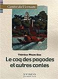 """Afficher """"Le Coq des pagodes et autres contes"""""""