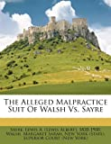 img - for The Alleged Malpractice Suit Of Walsh Vs. Sayre book / textbook / text book