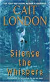 Silence the Whispers (0060790881) by London, Cait