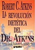 Revolución Dietética (Spanish Edition) (1400083400) by Atkins, Robert C.