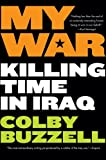 My War: Killing Time in Iraq (0425211363) by Buzzell, Colby