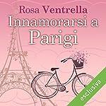 Innamorarsi a Parigi | Rosa Ventrella