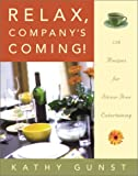 Relax, Company's Coming!: 150 Recipes for Stress-Free Entertaining