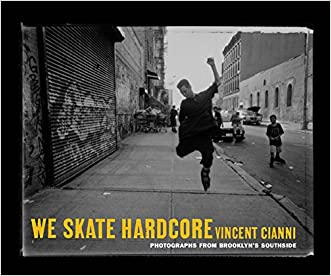 We Skate Hardcore: Photographs from Brooklyn's Southside