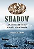 img - for Shadow: A Cottontail Bomber Crew in World War II book / textbook / text book