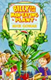 Billy and the Man-eating Plant (Red Fox Younger Fiction) (0099815001) by Gowar, Mick