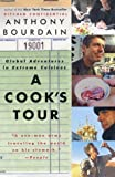 A Cook's Tour: Global Adventures in Extreme Cuisines (0060012781) by Anthony Bourdain
