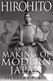Hirohito and the Making of Modern Japan (006019314X) by Herbert P. Bix