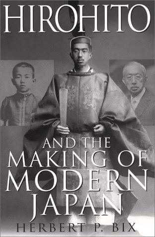 Hirohito And The Making Of Modern Japan, Herbert P. Bix