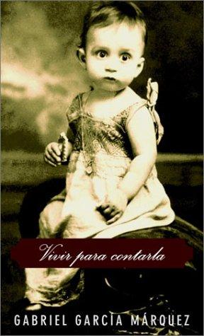 Vivir Para Contarla / Live to Tell, GABRIEL GARCIA MARQUEZ