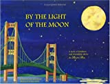 By the Light of the Moon: A Story of Kindness and Friendship Above the Mighty Mac