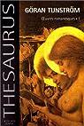 Thesaurus goran tunstrom - oeuvres romanesques.1 par Tunström