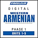 Armenian (West) Phase 1, Unit 01-05: Learn to Speak and Understand Western Armenian with Pimsleur Language Programs Audiobook by  Pimsleur Narrated by  Pimsleur