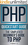PHP: QuickStart Guide - The Simplifie...