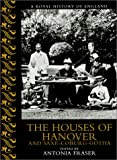 The Houses of Hanover and Saxe-Coburg-Gotha (0520228014) by Clarke, John