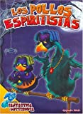 Los Pollos Espiritistas/ the Spiritist Chickens (Spanish Edition)