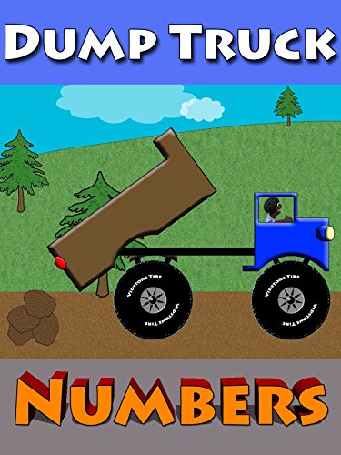 Dump Truck Numbers For Kids on Amazon Prime Video UK