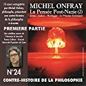 Contre-histoire de la philosophie 24.1: La pensée post-nazie (2) Jonas - Anders - Heidegger - Le principe Eichmann Speech by Michel Onfray Narrated by Michel Onfray