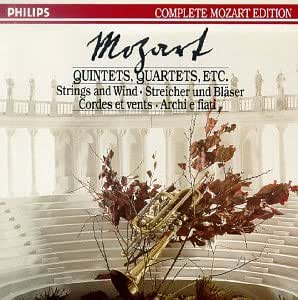Mozart: Quintets, Quartets, Movements & Fragments for Strings and Wind (Philips Complete Mozart Edition, Volume 10)