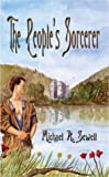 The People's Sorcerer (1410747131) by Michael A. Sewell