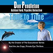 Time to Time: Ashton Ford, Psychic Detective, Book 6 | Don Pendleton