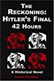 img - for The Reckoning: Hitler's Final 42 Hours, a Historical Novel book / textbook / text book