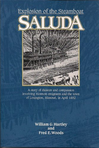 Explosion of the steamboat Saluda: A story of disaster and compassion involving Mormon emigrants and the town of Lexingt
