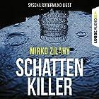 Schattenkiller Hörbuch von Mirko Zilahy Gesprochen von: Sascha Rotermund