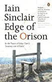 Edge of the Orison: In the Traces of John Clare's 'Journey Out of Essex' (0141012757) by Sinclair, Iain