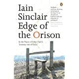 Edge of the Orison: In the Traces of John Clare's 'Journey Out of Essex'by Iain Sinclair