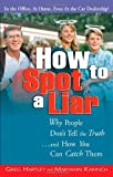 img - for How to Spot a Liar: Why People Don't Tell the Truth...and How You Can Catch Them book / textbook / text book