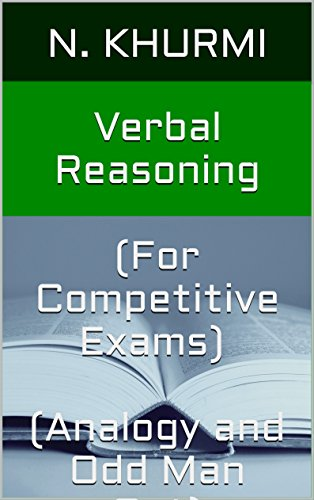 Verbal Reasoning  (For Competitive Exams)  (Analogy and Odd Man Out) (Khurmi's Competitive Exam Series)