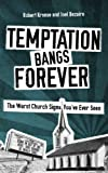 img - for Temptation Bangs Forever: The Worst Church Signs You've Ever Seen book / textbook / text book