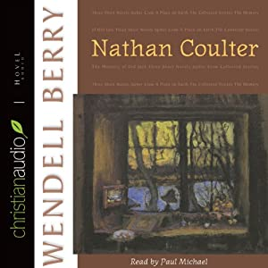 Nathan Coulter | [Wendell Berry]