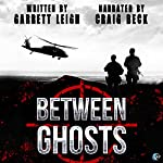 Between Ghosts | Garrett Leigh