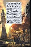 Les Ames dans la Grande Machine, Tome 1 (French Edition) (2221095901) by Sean McMullen