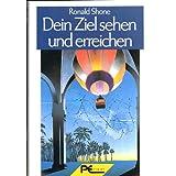 DEIN ZIEL SEHEN UND ERREICHEN. Aus d. Engl. �bertr. u. bearb. von Dr. Volker H. M. Zotz