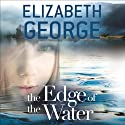 The Edge of the Water Hörbuch von Elizabeth George Gesprochen von: Erin Hunter