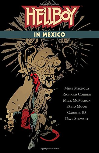 Mike Mignola - Hellboy in Mexico