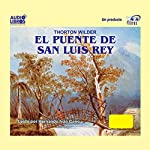 El Puente de San Luis Rey (Texto Completo) [The Bridge of San Luis Rey ] | Thorton Wilder