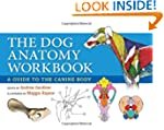 The Dog Anatomy Workbook: A Guide to...