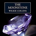 The Moonstone [Audible Studios Edition] | Wilkie Collins