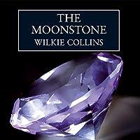 The Moonstone (       ungekürzt) von Wilkie Collins Gesprochen von: Peter Jeffrey