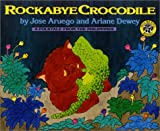 Rockabye Crocodile: A Folktale from the Philippines (0688123333) by Aruego, Jose