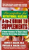 Prescription for Nutritional Healing A-to-Z Guide to Supplements: A Handy Resource to Today's Most Effective Nutritional Supplements (0895298163) by Phyllis A. Balch