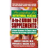 """Prescription for Nutritional Healing A-Z Guide to Supplements: Today's Most Effective Vitamins, Minerals (Prescription for Nutritional Healing: A-To-Z Guide to Supplements)von """"CNC, Phyllis A. Balch"""""""
