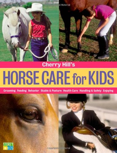 Cherry Hill's Horse Care for Kids: Grooming,