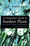 img - for Naturalist's Guide to Seashore Plants: An Ecology for Eastern North America book / textbook / text book