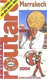 Guide du Routard : Marrakech 2004 par Josse