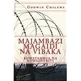 Majambazi Magaidi na Vibaka: Kuwatambua na Kuwadhibiti by Godwin Chilewa  (Aug 2, 2014) - Large Print